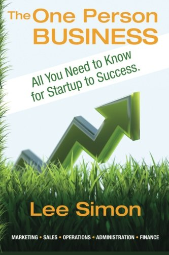 Download The One Person Business: Everything You Need to Know From Startup to Success pdf