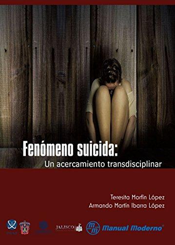 Fenómeno suicida. Un acercamiento transdiciplinar (Spanish Edition)