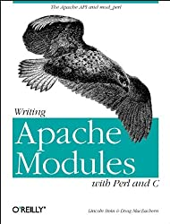 Writing Apache Modules with Perl and C: The Apache API and mod_perl