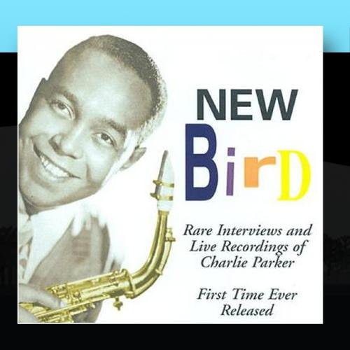 New Bird - Rare Live Recordings & Interviews