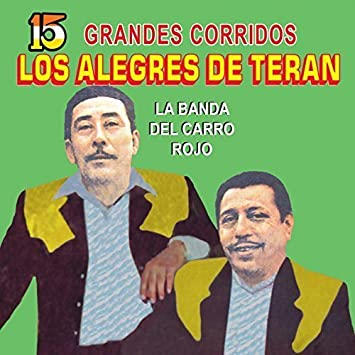 Los Alegres de Teran - Los Alegres de Teran (15 Grandes Corridos CDFM-2118) - Amazon.com Music