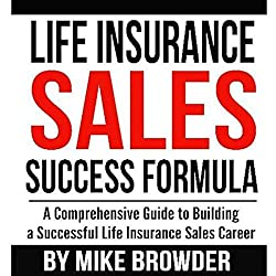 Life Insurance Sales Success Formula