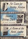 No Tears for Shirley Minton, Shoot a Sitting Duck, a Room At the Hotel Ambre