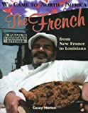 img - for The French (We Came to North America) by Casey Horton (2000-03-01) book / textbook / text book