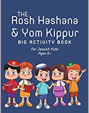 The Rosh Hashana & Yom Kippur Big Activity Book for Jewish Kids Ages 6+: Prepare for the High Holidays and the Jewish New Year with This Collection of Fun & Educational Games, Quizzes, and Puzzles for Jewish Children
