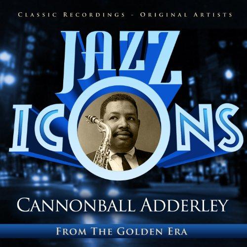 Cannonball Adderley - Jazz Ico...