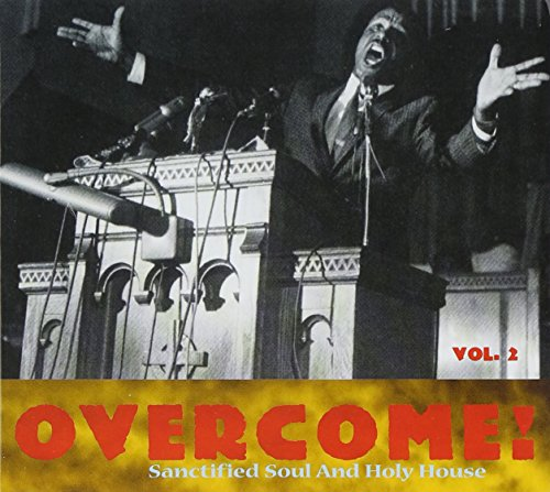 Overcome! Vol. 2: Sanctified Soul and Holy House