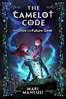 Book Cover: The Camelot Code, Book #1 The Once and Future Geek