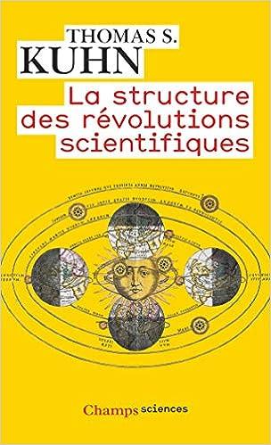 La structure des révolutions scientifiques: Amazon.fr: Thomas Samuel Kuhn,  Laure Meyer: Livres