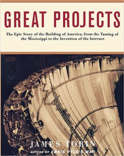Great projects the epic story of the building of america from the great projects the epic story of the building of america from the taming of the mississippi to the invention of the internet kindle edition fandeluxe Images