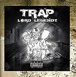 Trap Lord Legendz.