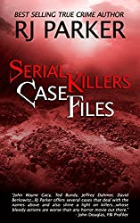 Serial Killers Case Files: A Compendium of Notorious Serial Killers