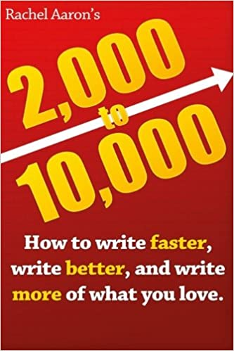 Writing Better and Writing More of What You Love Writing Faster 2k to 10k