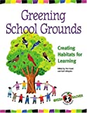 Greening School Grounds, Tim Grant and Gail Littlejohn, 0865714363