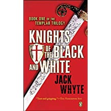 Templar Trilogy 01 Knights Of The Black And White