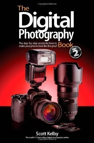 The Digital Photography Book, Part 2 1st (first) Edition by Kelby, Scott published by Peachpit Press (2008) Paperback