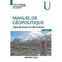 Manuel de géopolitique - 2e éd. : Enjeux de pouvoir sur des territoires (Géographie) (French Edition)