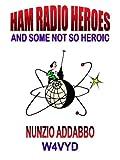 Ham Radio Heroes, Nunzio Addabbo, 1934805173