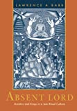Absent Lord: Ascetics and Kings in a Jain Ritual Culture (Comparative Studies in Religion and Society)
