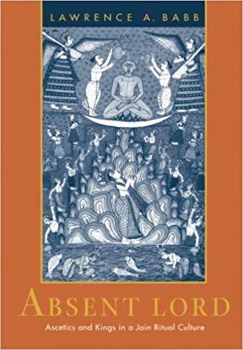 Absent Lord: Ascetics And Kings In A Jain Ritual Culture por Lawrence A. Babb epub