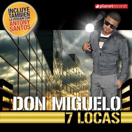 Don Miguelo - 7 Locas Lyrics   MetroLyrics
