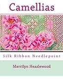 Camellias: Silk Ribbon Needlepoint