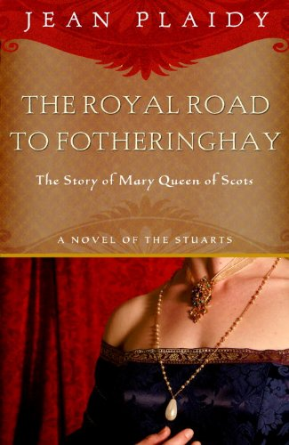 Royal Road to Fotheringhay: A Novel (A Novel of the Stuarts Book 1) cover