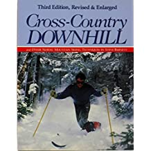 Cross-Country Downhill and Other Nordic Mountain Skiing Techniques