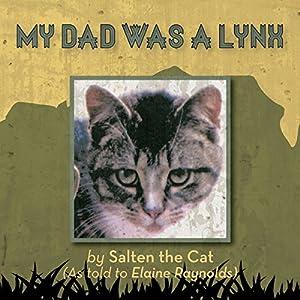 My Dad Was a Lynx Audiobook