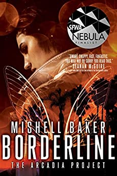 Borderline (The Arcadia Project Book 1) by [Baker, Mishell]
