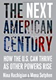 The Next American Century, Nina Hachigian and Mona Sutphen, 0743290992