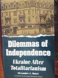 Dilemmas of Independence 9780876091319