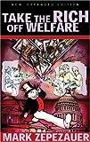 Take the Rich off Welfare, Mark Zepezauer, 0896087077