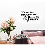 Decals Stickers Wall Words Sayings Removable Lettering Its Not How Big You are Its How Big You Play for Student Classroom Football Basketball Baseball Inspirational