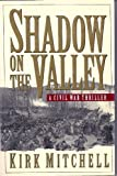 Shadow on the Valley, Kirk Mitchell, 0312105428