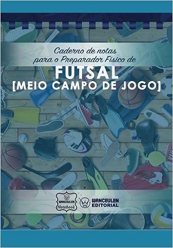 Como Descargar Libros Gratis Caderno De Notas Para O Preparador Físico De Futsal Gratis Epub
