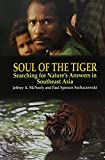 img - for Soul of the Tiger: Searching for Nature's Answers in Southeast Asia (Kolowalu Books (Paperback)) book / textbook / text book