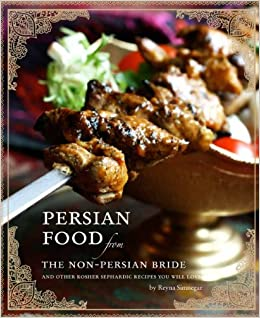 Persian food from the non persian bride and other sephardic kosher persian food from the non persian bride and other sephardic kosher recipes you will love reyna simnegar 9781583303252 amazon books forumfinder Gallery