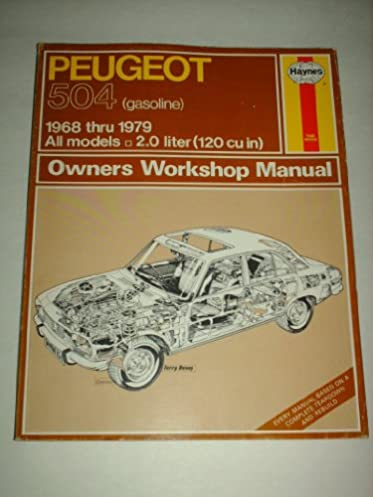 peugeot 504 gasoline all models 2 0 liter 1968 thru 1979 owners rh amazon com Peugeot 607 Peugeot 607
