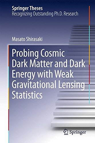 Probing Cosmic Dark Matter and Dark Energy with Weak Gravitational Lensing Statistics (Springer Theses)
