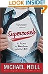 Supercoach: 10 Secrets to Transform A...
