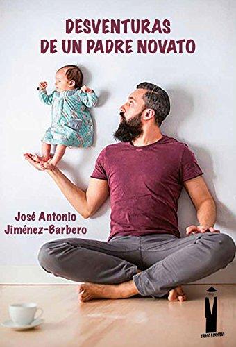 Desventuras de un padre novato (Spanish Edition) - Kindle ...