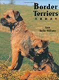 Border Terriers Today, Anne Roslin-Williams, 1860540066