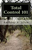 Total Control 101, Anthony Allen, 1482395878