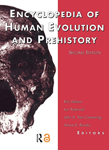 Encyclopedia of Human Evolution and Prehistory: Second Edition (Garland Reference Library of the Humanities Book 1845) (English Edition)