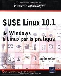 Suse Linux 10.1 : De Windows à Linux par la pratique