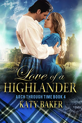 Love of a Highlander (Arch Through Time Book