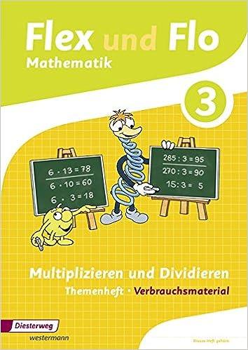 Flex Und Flo 3 Themenheft Multiplizieren Und Dividieren Verbrauchsmaterial Ausgabe 2014 9783425135328 Amazon Com Books