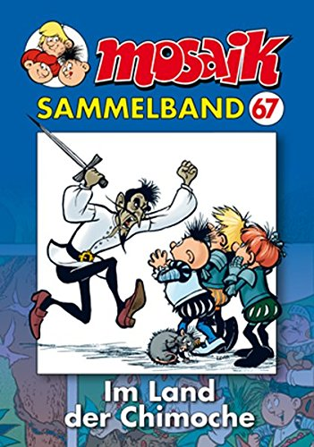 MOSAIK Sammelband 67 Softcover: Im Land der Chimoche