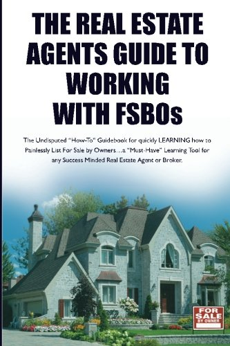 The Real Estate Agent's Guide to Working with FSBOs: The Undisputed